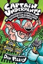 Captain Underpants 05: Die schauderhaft-schreckliche Rückkehr von Schnullibert Schnullerfee