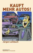 Kauft Mehr Autos!:  Recipes at Your Fingertips