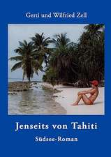 Jenseits Von Tahiti:  The Immeasurable Equation. the Collected Poetry and Prose