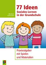 77 Ideen - Soziales Lernen in der Grundschule
