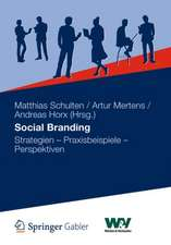 Social Branding: Strategien - Praxisbeispiele - Perspektiven