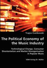 The Political Economy of the Music Industry: Technological Change, Consumer Disorientation and Market Disorganisation in Popular Music