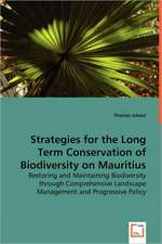 Strategies for the Long Term Conservation of Biodiversity on Mauritius