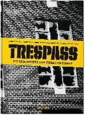 Trespass. Die Geschichte der urbanen Kunst