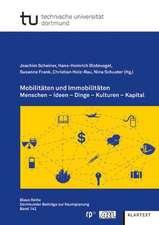 Mobilitäten und Immobilitäten