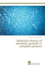 Selection theory of dendritic growth in complex systems