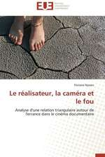 Le Realisateur, La Camera Et Le Fou:  1991-2004