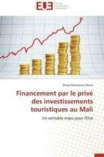 Financement Par Le Prive Des Investissements Touristiques Au Mali:  Cas de La Zone Cemac