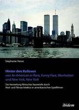 Hinter den Kulissen von An American in Paris, Funny Face, Manhattan und New York, New York. Die Herstellung filmischer Raumtiefe durch Real- und Filmarchitektur in amerikanischen Spielfilmen