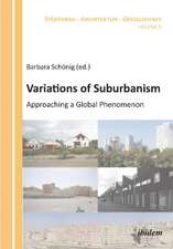 Variations of Suburbanism: Approaching a Global Phenomenon