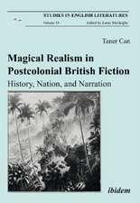 Magical Realism in Postcolonial British Fiction: History, Nation, and Narration