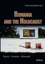 Romania & the Holocaust: Events  Contexts  Aftermath