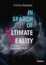In Search of Ultimate Reality – Inside the Cosmologist′s Abyss