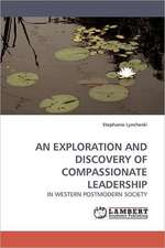 Exploration and Discovery of Compassionate Leadership