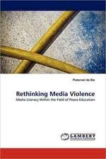 Rethinking Media Violence