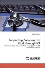Supporting Collaborative Work through ICT