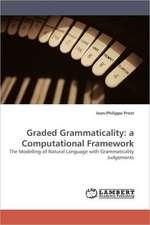 Graded Grammaticality: a Computational Framework