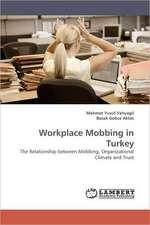 Workplace Mobbing in Turkey
