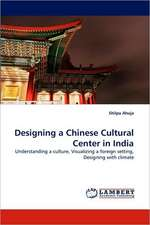 Designing a Chinese Cultural Center in India