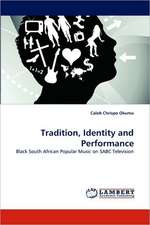 Tradition, Identity and Performance