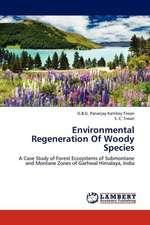 Environmental Regeneration Of Woody Species