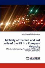 Mobility at the first and last mile of the IPT in a European Megacity