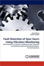 Fault Detection of Spur Gears Using Vibration Monitoring