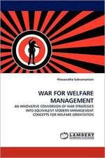 War for Welfare Management