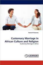 Customary Marriage in African Culture and Religion