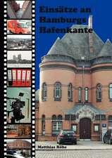 Einsätze an Hamburgs Hafenkante