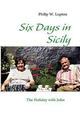 Six Days in Sicily