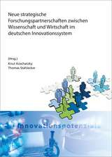Neue strategische Forschungspartnerschaften zwischen Wissenschaft und Wirtschaft im deutschen Innovationssystem