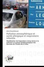 Pollution atmosphérique et santé allergique et respiratoire infantile