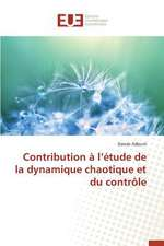 Contribution A L'Etude de La Dynamique Chaotique Et Du Controle:  Cas de La Tunisie