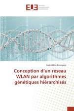 Conception D'Un Reseau Wlan Par Algorithmes Genetiques Hierarchises