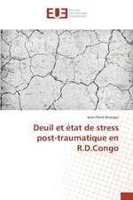Deuil Et Etat de Stress Post-Traumatique En R.D.Congo