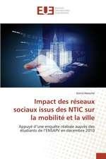 Impact Des Reseaux Sociaux Issus Des Ntic Sur La Mobilite Et La Ville