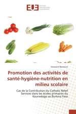 Promotion Des Activites de Sante-Hygiene-Nutrition En Milieu Scolaire:  Du Passe Au Renouveau de Nos Techniques Constructives