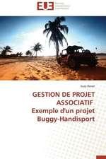 Gestion de Projet Associatif Exemple D'Un Projet Buggy-Handisport:  Conception D'Un Systeme de Devraquage