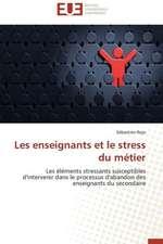 Les Enseignants Et Le Stress Du Metier:  Enseignement Et Metalangage