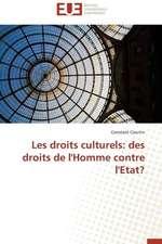 Les Droits Culturels:  Des Droits de L'Homme Contre L'Etat?