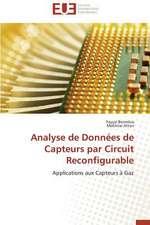 Analyse de Donnees de Capteurs Par Circuit Reconfigurable:  Une Recherche-Intervention