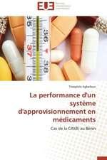 La Performance D'Un Systeme D'Approvisionnement En Medicaments:  Les Paradoxes Des Droits Fondamentaux Tome I