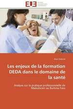 Les Enjeux de La Formation Deda Dans Le Domaine de La Sante:  Carrieres Et Promotions