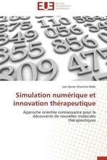 Simulation Numerique Et Innovation Therapeutique:  Management Du Changement