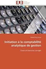 Initiation a la Comptabilite Analytique de Gestion:  Analyse Des Actions Du Cilss Au Burkina Faso