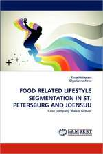 Food Related Lifestyle Segmentation in St. Petersburg and Joensuu