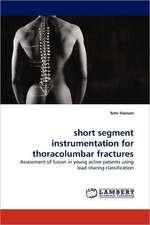 short segment instrumentation for thoracolumbar fractures