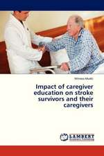 Impact of caregiver education on stroke survivors and their caregivers