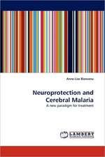 Neuroprotection and Cerebral Malaria